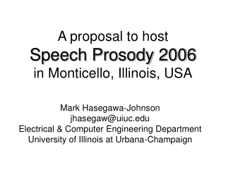 A proposal to host Speech Prosody 2006 in Monticello, Illinois, USA