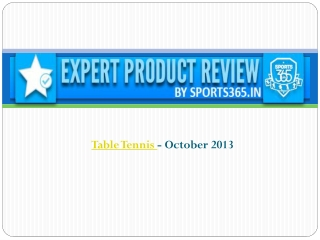 Sports365 - Expert Product Reviews - Table Tennis - 2013