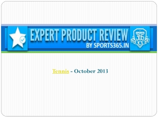 Sports365 - Expert Product Reviews - Tennis - 2013