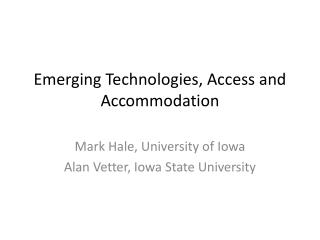 Emerging Technologies, Access and Accommodation
