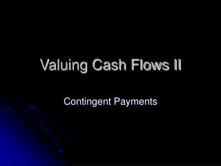 Valuing Cash Flows II