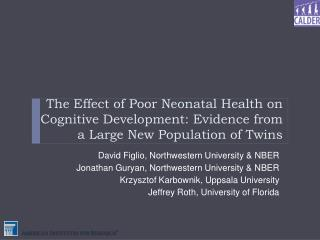 The Effect of Poor Neonatal Health on Cognitive Development: Evidence from a Large New Population of Twins