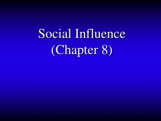 Social Influence  (Chapter 8)