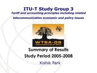 ITU-T Study Group 3 Tariff and accounting principles including related telecommunication economic and policy issues