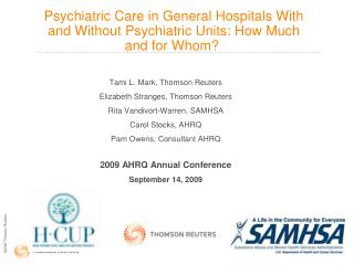 Psychiatric Care in General Hospitals With and Without Psychiatric Units: How Much and for Whom?