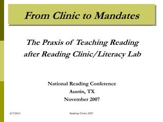 The Praxis of Teaching Reading after Reading Clinic/Literacy Lab National Reading Conference Austin, TX November 2007