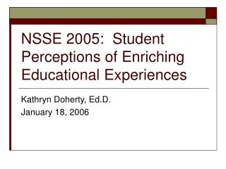 NSSE 2005:  Student Perceptions of Enriching Educational Experiences