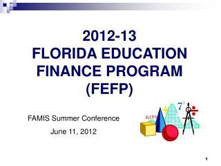 2012-13 FLORIDA EDUCATION FINANCE PROGRAM (FEFP)