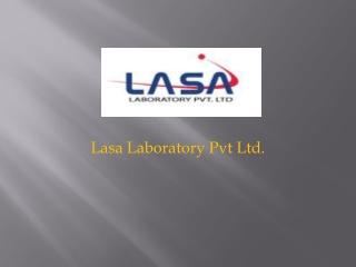 Lasa Laboratory Pvt Ltd.