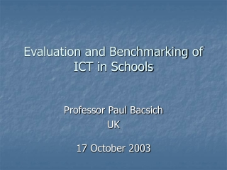 Evaluation and Benchmarking of ICT in Schools