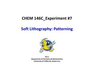 Yat Li Department of Chemistry & Biochemistry University of California, Santa Cruz