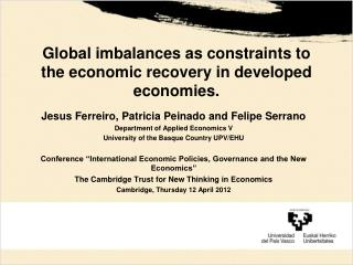 Global imbalances as constraints to the economic recovery in developed economies.