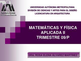 MATEMÁTICAS Y FÍSICA APLICADA II TRIMESTRE 09/P