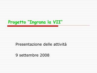 """Progetto """"Ingrana la VII"""""""