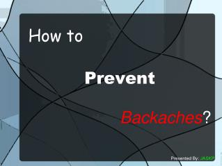 How to   Prevent   Backaches