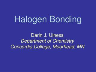Halogen Bonding