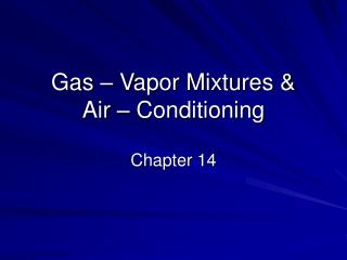 Gas – Vapor Mixtures & Air – Conditioning
