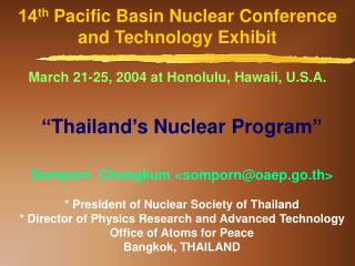 14 th Pacific Basin Nuclear Conference and Technology Exhibit March 21-25, 2004 at Honolulu, Hawaii, U.S.A.