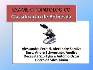 EXAME CITOPATOLÓGICO Classificação de Bethesda