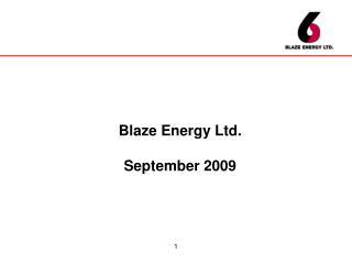 Blaze Energy Ltd. September 2009