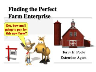Finding the Perfect  Farm Enterprise