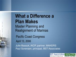 What a Difference a Plan Makes Master Planning and Realignment of Marinas