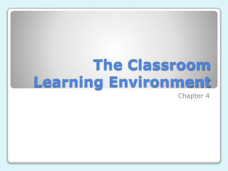 The Classroom Learning Environment