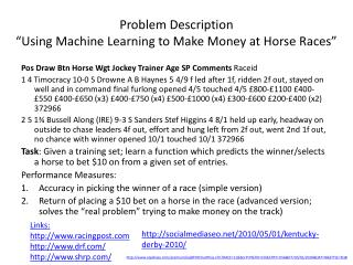 """Problem Description """"Using Machine Learning to Make Money at Horse Races"""""""