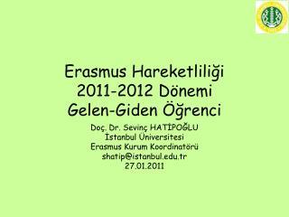 Erasmus Hareketliliği 2011-2012 Dönemi Gelen-Giden Öğrenci