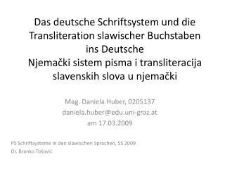 Das deutsche Schriftsystem und die Transliteration slawischer Buchstaben ins Deutsche Njemački sistem pisma i transliter