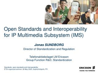 Open Standards and Interoperability for IP Multimedia Subsystem (IMS)