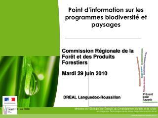 Commission Régionale de la Forêt et des Produits Forestiers Mardi 29 juin 2010