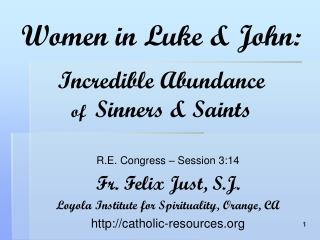 Women in Luke & John: Incredible Abundance of   Sinners & Saints