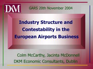 Industry Structure and Contestability in the European Airports Business