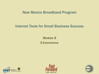 New Mexico Broadband Program Internet Tools for Small Business Success