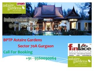 BPTP Astaire Gardens Gurgaon 9560090064