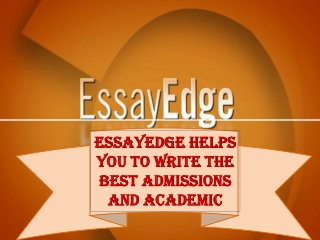 EssayEdge Helps You to Write the Best Admissions and Academi