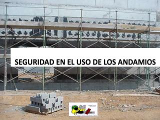 SEGURIDAD EN EL USO DE LOS ANDAMIOS