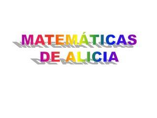 MATEMÁTICASDE ALICIA