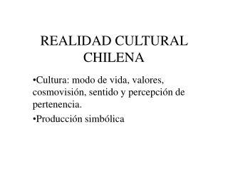 REALIDAD CULTURAL CHILENA