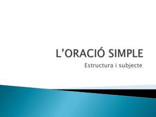 L'ORACIÓ SIMPLE