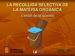 LA RECOLLIDA SELECTIVA DE LA MATÈRIA ORGÀNICA