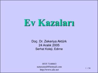 Doç. Dr. Zekeriya Aktürk 24 Aralık 2005 Serhat Koleji, Edirne