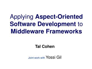 Applying Aspect-Oriented Software Development to Middleware Frameworks