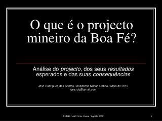 O que é o projecto mineiro da Boa Fé?