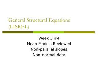 General Structural Equations (LISREL)