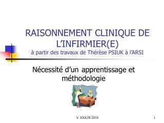 RAISONNEMENT CLINIQUE DE L'INFIRMIER(E) à partir des travaux de Thérèse PSIUK à l'ARSI