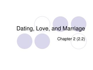 Dating, Love, and Marriage