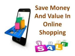 Save Money And Value In Online Shopping