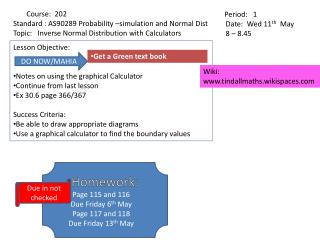 Lesson Objective:   Notes on using the graphical Calculator Continue from last lesson Ex 30.6 page 366